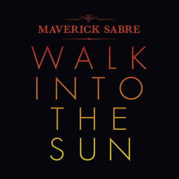 maverick-sabre-walk-into-the-sun