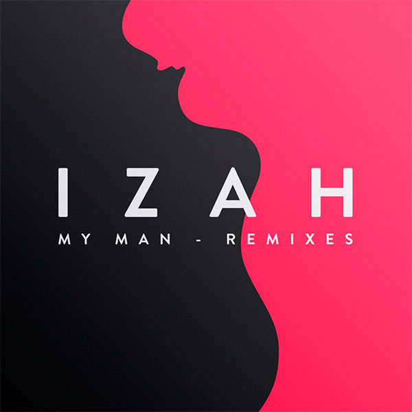 IZAH-My-Man-·-Remixes